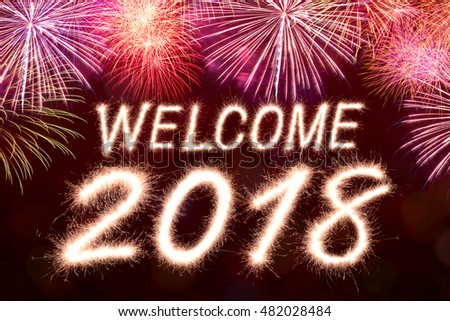 Welcome 2018 written from Sparkle firework with firework background