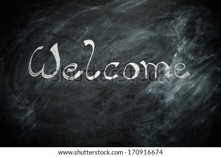 Welcome written on a blackboard