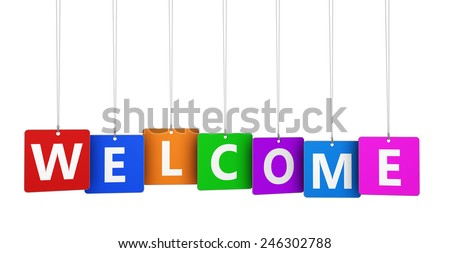 Welcoming and greetings concept with welcome word and sign on colorful hanged tags isolated on white background. - stock photo