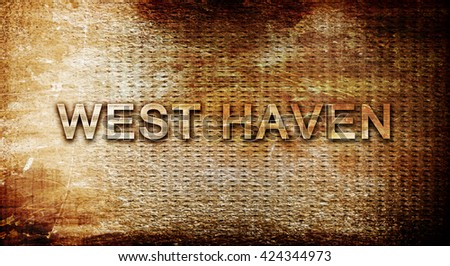 west haven, 3D rendering, text on a metal background