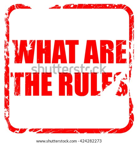 what are the rules, red rubber stamp with grunge edges