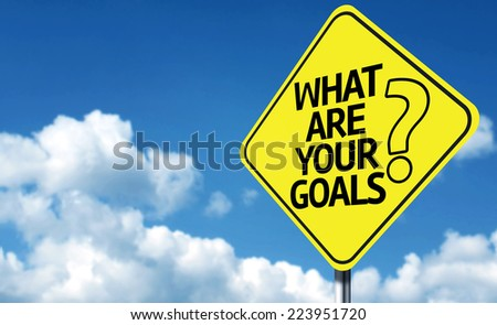 What are your goals creative sign - stock photo