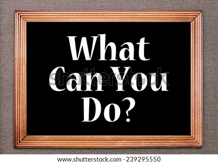 What can you do? - stock photo