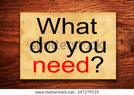 What Do You Need? written on a grunge paper - stock photo