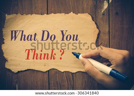 what do you think question write. - stock photo