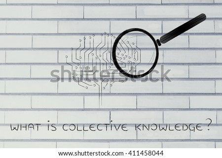 what is collective knowledge: magnifying glass analyzing an electronic circuit brain - stock photo