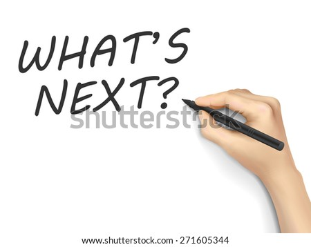 what is next words written by hand on white background - stock photo