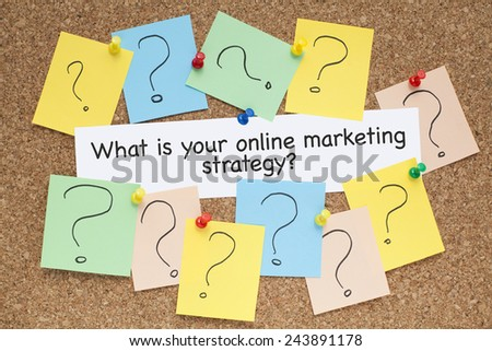 What is your online marketing strategy - stock photo