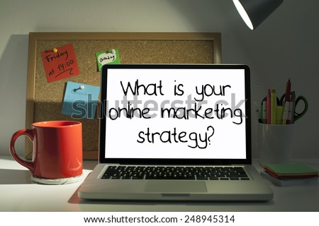 What is your online marketing strategy?  - stock photo