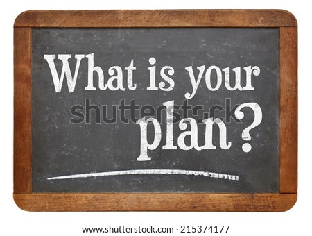 what is your plan question on a vintage slate blackboard