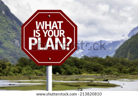What is your Plan? red sign with a landscape background  - stock photo