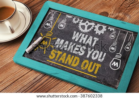 What Makes You Stand out