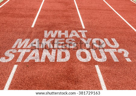 What Makes You Stand Out? written on running track