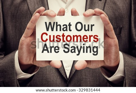 What Our Customers are Saying - stock photo