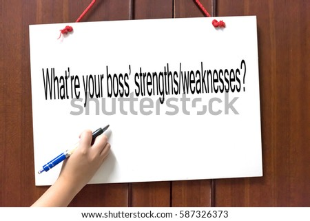 whatre your boss strengthsweaknesses hand writing word to represent