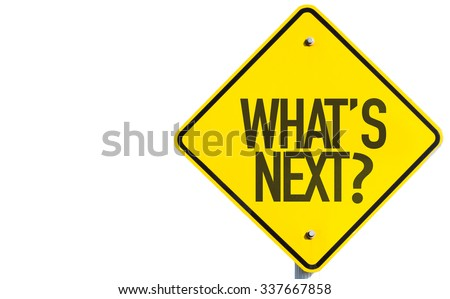 What's Next? sign isolated on white background - stock photo