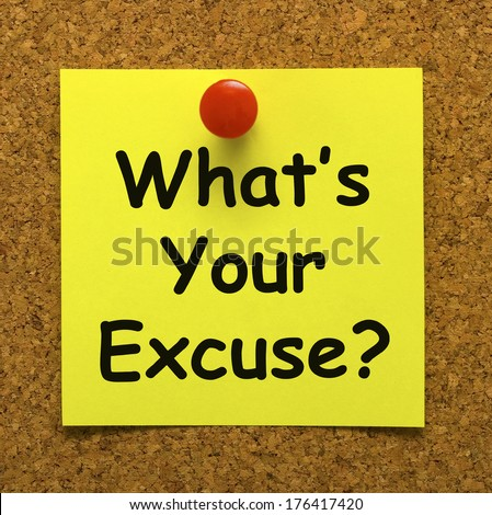 What's Your Excuse note - stock photo