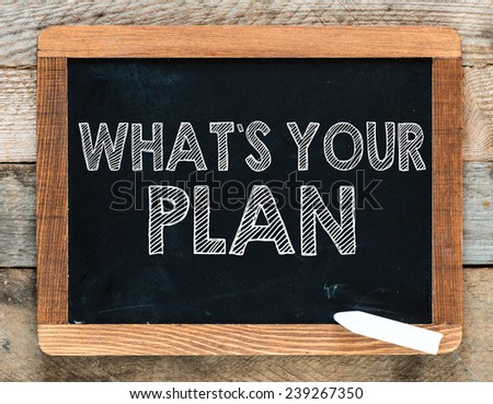 What's your plane handwritten with white chalk on a blackboard - stock photo