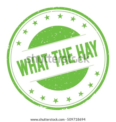 WHAT-THE-HAY stamp sign text word logo green.