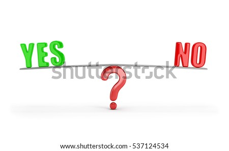 What to choose yes or no. 3d image. White background.