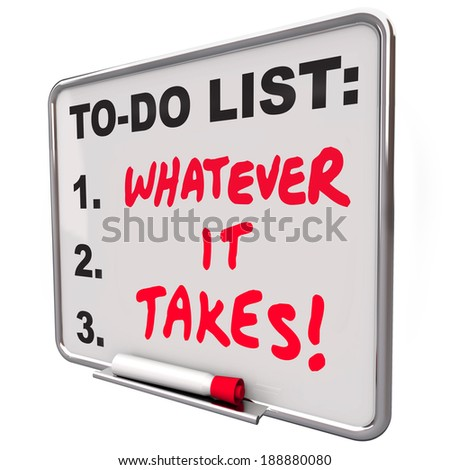 Whatever It Takes Saying Words To Do List Essential Priorities  - stock photo