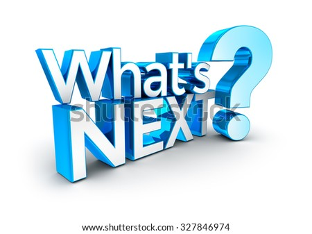 Whats next text, 3d Concept - stock photo