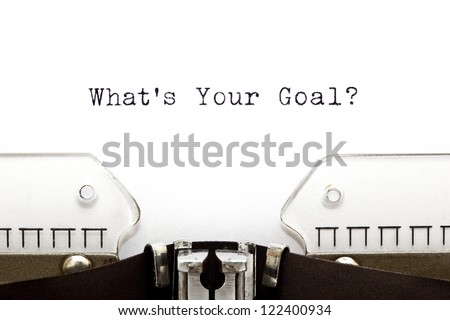 Whats Your Goal printed on an old typewriter - stock photo