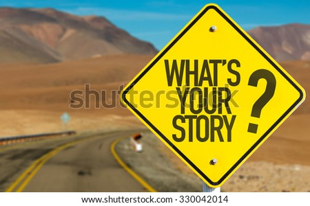 Whats Your Story? sign on desert road - stock photo