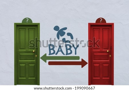where is the baby behind the red or the green door? A concept image showing two old doors with a baby symbol painted on the wall in between