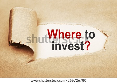 Where To Invest  - stock photo