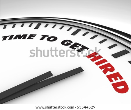 White clock with words Time to Get Hired on its face - stock photo