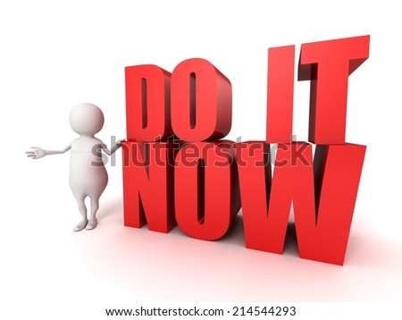 white 3d man with red DO IT NOW concept motivation text. 3d render illustration