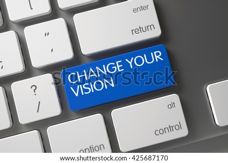 White Keyboard with Hot Key for Change Your Vision. Keyboard with Blue Button - Change Your Vision. Change Your Vision CloseUp of Computer Keyboard on Laptop. 3D Illustration. - stock photo