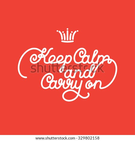 white lettering and crown. keep calm and carry on.  - stock photo