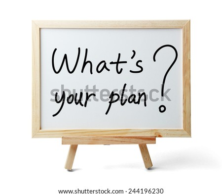 Whiteboard with What is your plan text is isolated on white background. - stock photo