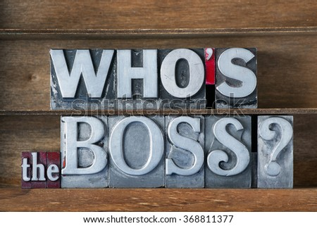 who is the boss question made from metallic letterpress type on wooden tray