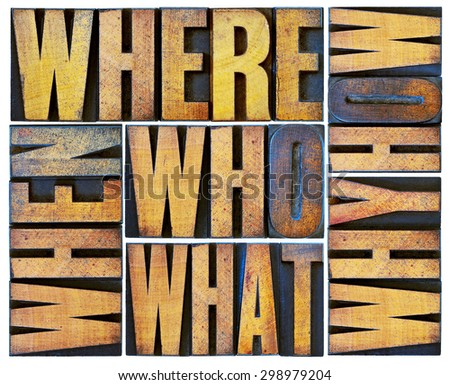 who, what, how, why, where, when, questions  - brainstorming or decision making concept - a collage of isolated words in vintage grunge letterpress wood type blocks - stock photo