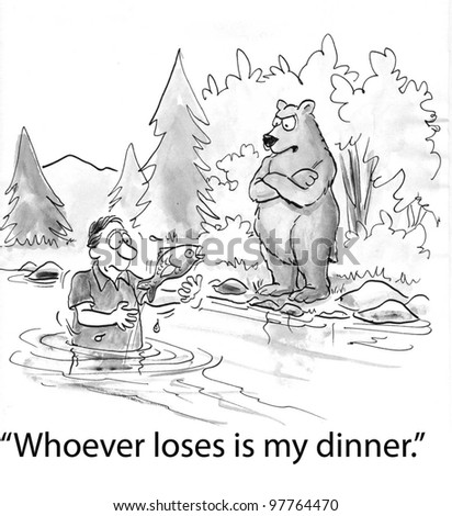 whoever loses is my dinner for bear