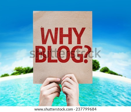 Why Blog? card with a beach on background - stock photo