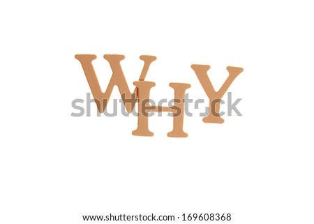 Why - Three Dimensional Letter isolated on white background.  - stock photo
