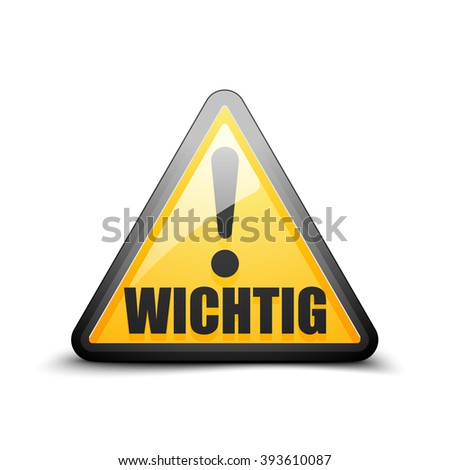Wichtig (non-English Important) sign