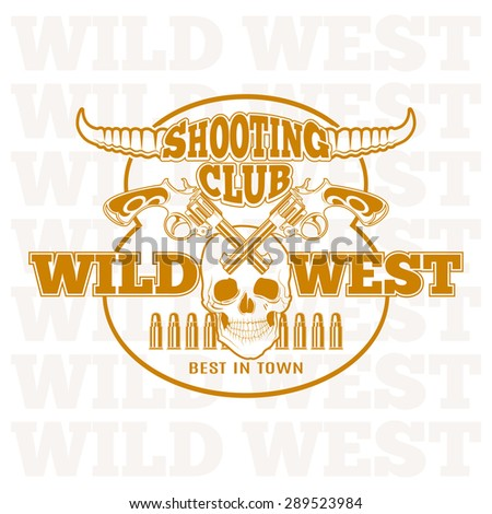 Wild west shooting club, carved retro emblem. - stock photo