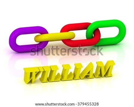 WILLIAM- Name and Family of bright yellow letters and chain of green, yellow, red section on white background