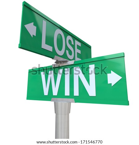 Win vs Lose Two Way Road Street Signs Direction Success