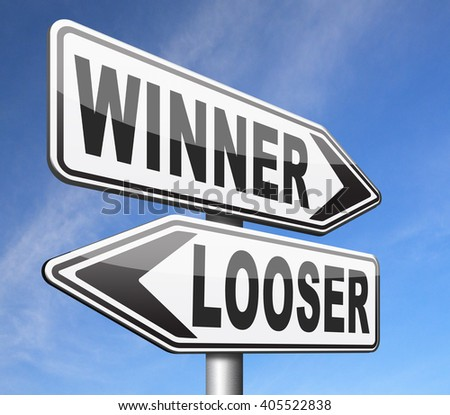 winner looser win or loose the sports game or competition start winning and stop being a looser change your luck sign