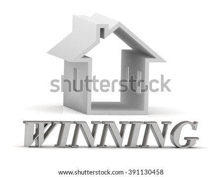 WINNING- inscription of silver letters and white house on white background - stock photo
