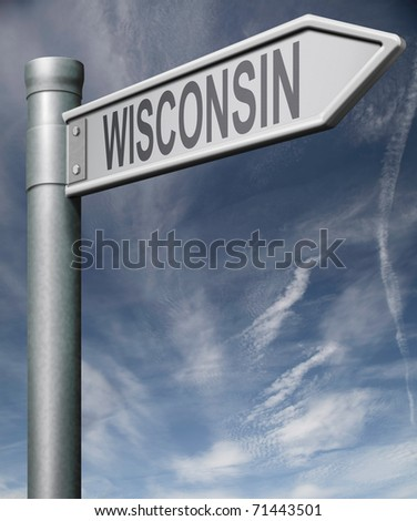 Wisconsin road sign arrow pointing towards one of the united states of america signpost with clipping path us state with Madison and Milwaukee in the Midwest