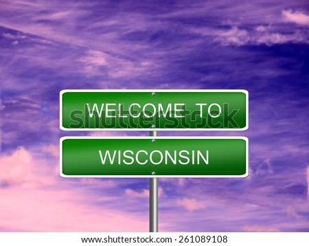 Wisconsin welcome US state vacation landscape USA sign travel. - stock photo