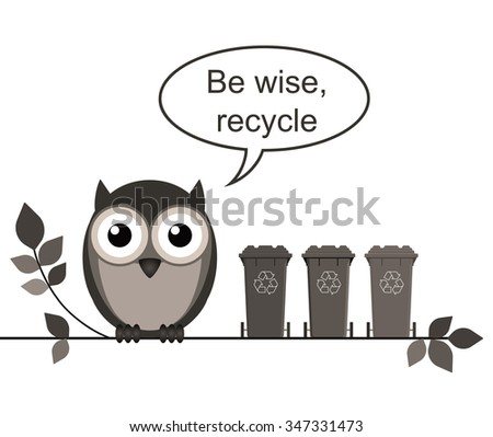 Wise owl with recycle message isolated on white background