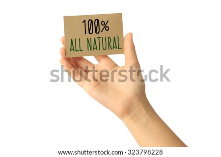 Woman hand holding one hundred percent all natural card isolated on white background